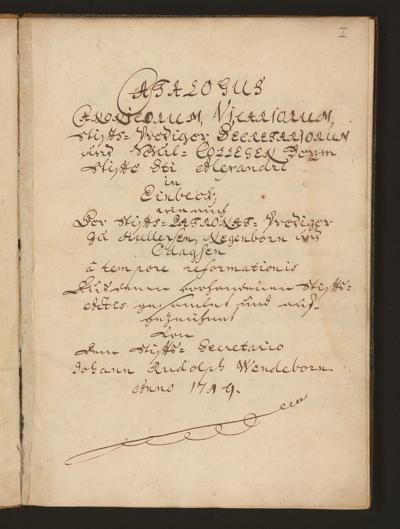 Cim I 190 — Johann Rudolf Wendeborn: Catalogus Canonicorum, Vicariorum, Stifts-Prediger, Secretariorum und Schul-Collegen beym Stifte Sti Alexandri in Einbeck — Einbeck, 1749