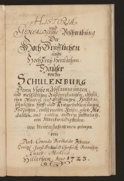 Cim I 214 — Conrad Barthold Behrens: Historia und Genealogische Beschreibung Der Hoch Gräfflichen undt Hochfrey Herrlichen Häuser von der Schulenburg — Hildesheim, 1723